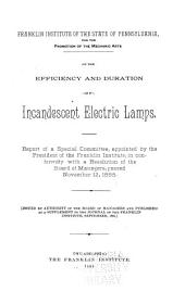 On the Efficiency and Duration of Incandescent Electric Lamps: Report of a Special Committee, Appointed by the President of the Franklin Institute