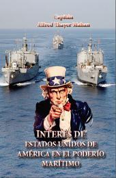 Interés de Estados Unidos de America en el poderio marítimo: Presente y futuro: Geopolítica y geoestrategia naval estadounidense