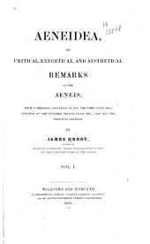 Aeneidea, Or, Critical, Exegetical, and Aesthetical Remarks on the Aeneis: With a Personal Collation of All the First Class Mss., Upwards of One Hundred Second Class Mss., and All the Principal Editions, Volume 1