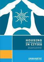 Housing Indigenous Peoples in Cities PDF