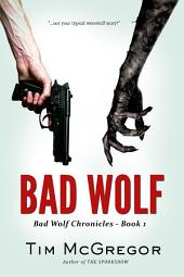 Bad Wolf: Bad Wolf Chronicles - Book 1