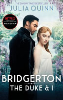 Bridgerton  The Duke and I  Bridgertons Book 1   Netflix Tie In