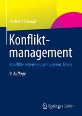 Konfliktmanagement: Konflikte erkennen, analysieren, lösen, Ausgabe 9