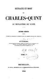 Retraite et mort de Charles-Quint au monastère de Yuste: lettres inédites, Volume1