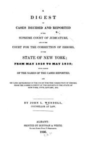A Digest of Cases Decided and Reported in the Supreme Court of Judicature: And in the Court for the Correction of Errors, of the State of New York, from May 1828 to May 1835