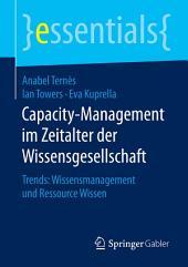 Capacity-Management im Zeitalter der Wissensgesellschaft: Trends: Wissensmanagement und Ressource Wissen
