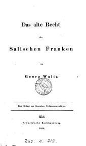 Das alte Recht der salischen Franken: eine Beilage zur deutschen Verfassungsgeschichte