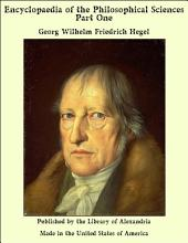 Encyclopaedia of the Philosophical Sciences Part One
