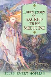 A Druid S Herbal Of Sacred Tree Medicine Book PDF
