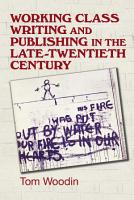 Working class writing and publishing in the late twentieth century PDF