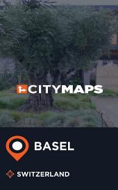 City Maps Basel Switzerland