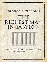 George S  Clason s The Richest Man in Babylon PDF