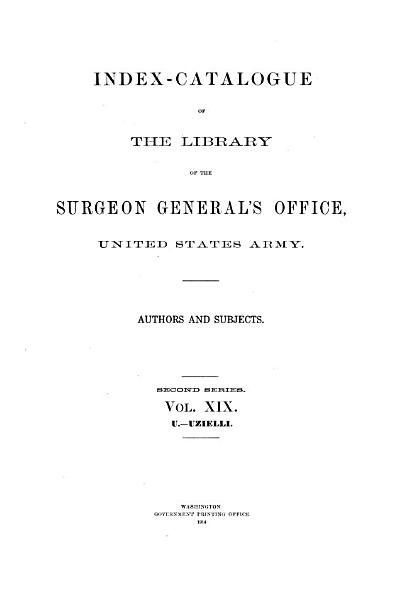 Download Index catalogue of the Library of the Surgeon General s Office     Book