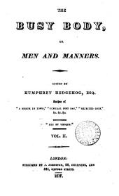 The Busy body, or Men and manners, ed. by Humphrey Hedgehog