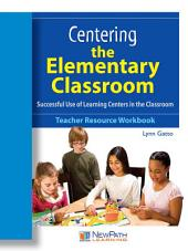 Centering the Elementary Classroom Workbook