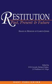 Restitution: Past, Present and Future: Essays in Honour of Gareth Jones