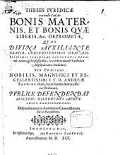 Theses iuridicae ex titulis Cod. de bonis maternis et bonis quae liberis, &c. depromptae