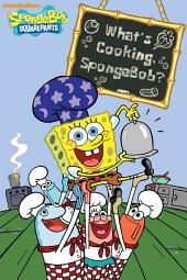 What's Cooking, SpongeBob? (SpongeBob SquarePants)