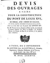 Devis des ouvrages à faire pour la construction du pont de Louis XVI