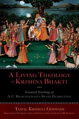A Living Theology of Krishna Bhakti PDF