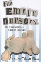 The Empty Nursery: The Disappearance of Haley Hardwick
