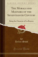 The Morals and Manners of the Seventeenth Century PDF