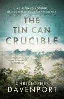 The Tin Can Crucible