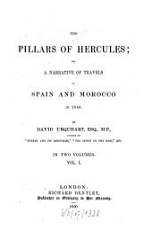 The Pillars Of Hercules; Or, A Narrative Of Travels In Spain And Morocco In 1848: In Two Volumes, Volume 1