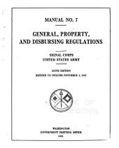 General, Property, and Disbursing Regulations: Signal Corps, United States Army