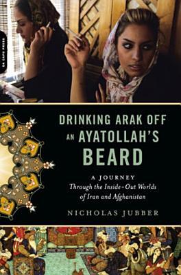 Drinking Arak Off an Ayatollah s Beard