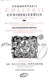 Commentarii Collegii Conimbricensis Societatis Iesu. In quatuor libros De coelo Aristotelis Stagiritae