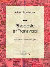 Rhodésie et Transvaal: Impressions de voyage