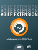Agile Extension to the BABOK Guide  Version 2