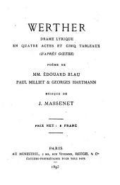 Werther: drame lyrique en quatre actes et cinq tableaux (d'aprés Goethe)