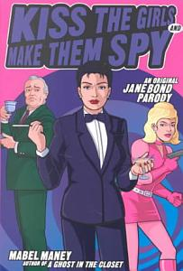 Kiss the Girls and Make Them Spy Book
