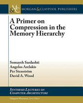 A Primer on Compression in the Memory Hierarchy