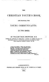 The Christian Youth's Book, and Manual for Young Communicants