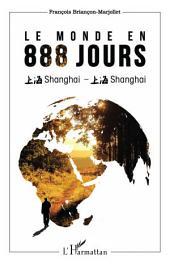 Le monde en 888 jours: Shanghai - Shanghai