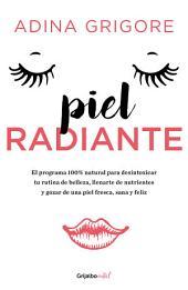 Piel radiante (Colección Vital): El programa 100% natural para desintoxicar tu rutina de belleza
