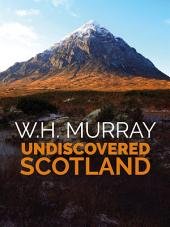 Undiscovered Scotland: The second of W.H. Murray's great classics of mountain literature