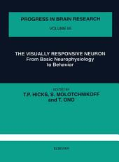 The Visually Responsive Neuron: From Basic Neurophysiology to Behavior