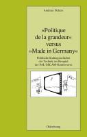 Politique de la grandeur  versus  Made in Germany  PDF