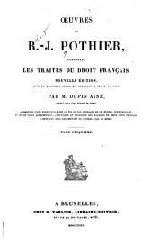 Oeuvres de R.-J. Pothier: contenant les traités du droit français, Volume5