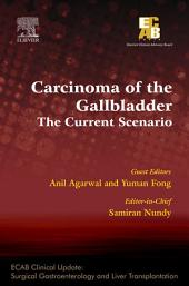 Carcinoma of the Gallbladder: The Current Scenario - ECAB - E-Book