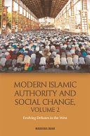 Modern Islamic Authority and Social Change  Volume 2