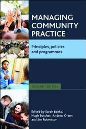 Managing community practice (Second edition): Principles, policies and programmes, Edition 2