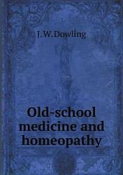 Old School Medicine And Homeopathy Book PDF