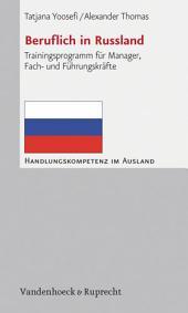 Beruflich in Russland: Trainingsprogramm für Manager, Fach- und Führungskräfte, Ausgabe 3