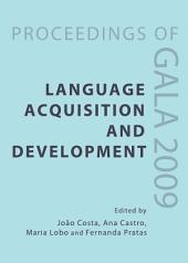 Language Acquisition and Development: Proceedings of GALA 2009