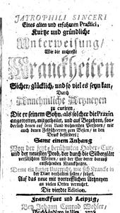 Kurtze und gründliche Unterweisung, wie die mehreste Kranckheiten ... zu curiren, ... Samt Anh. von der jetzt-berühmten Haber-Cur ... Die 4. Ed